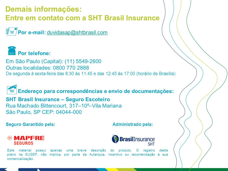 Por e-mail: duvidasap@shtbrasil.com Por telefone: