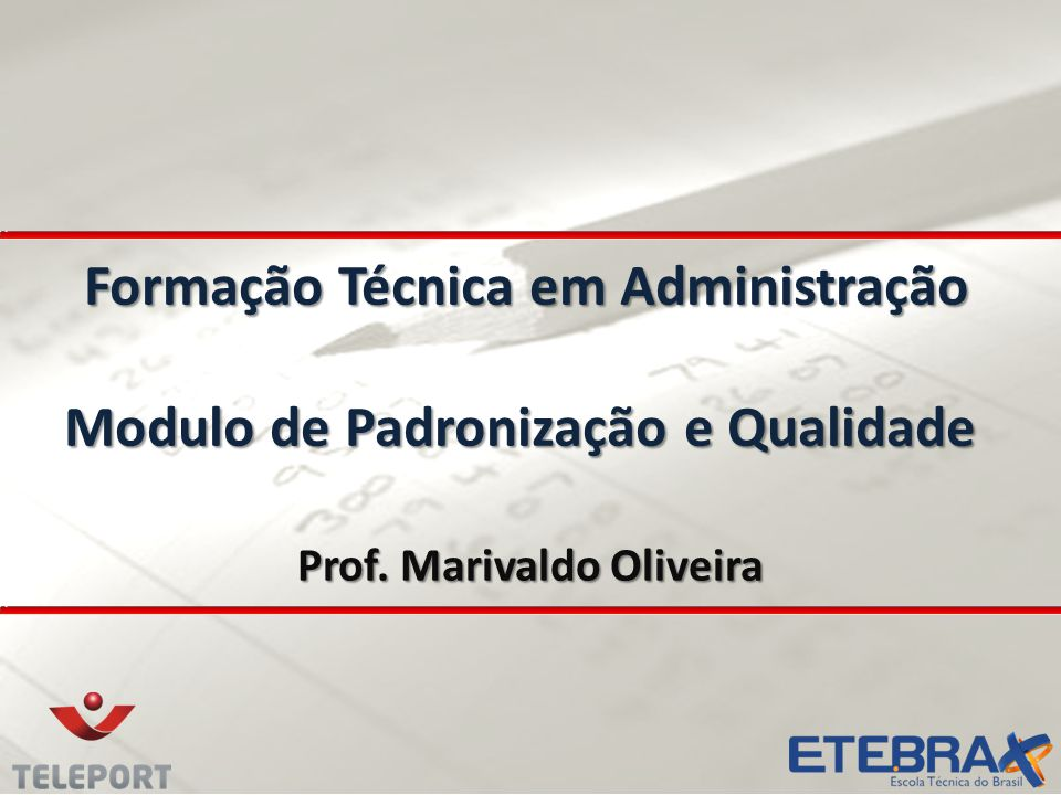 Formação Técnica em Administração Modulo de Padronização e Qualidade