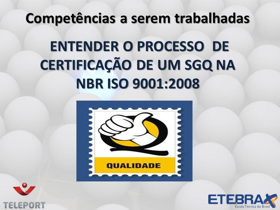 EnTENDER O PROCESSO DE CERTIFICAÇÃO DE UM SGQ NA NBR ISO 9001:2008
