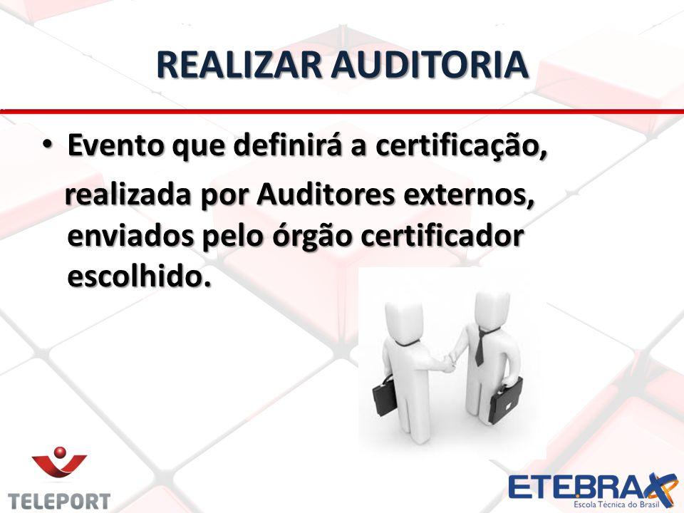 REALIZAR AUDITORIA Evento que definirá a certificação,