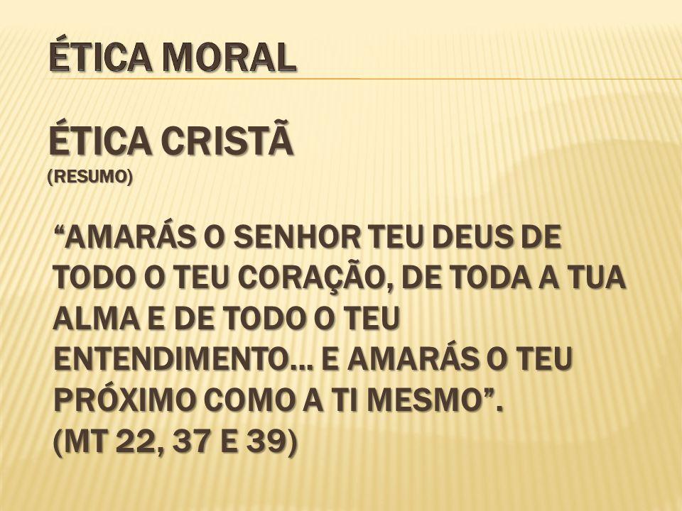 Ética moral Ética cristã (resumo)