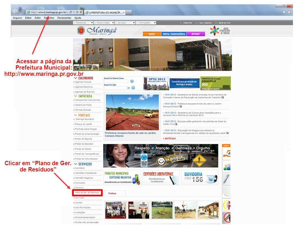 Acessar a página da Prefeitura Municipal: http://www.maringa.pr.gov.br