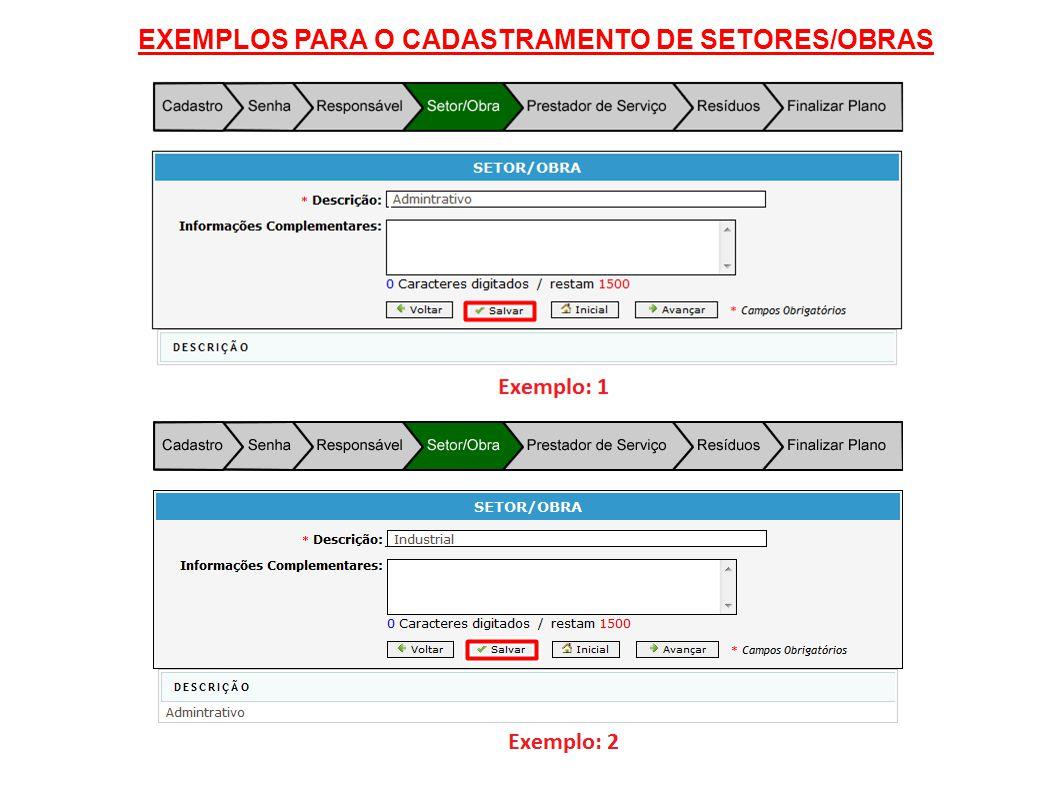 EXEMPLOS PARA O CADASTRAMENTO DE SETORES/OBRAS