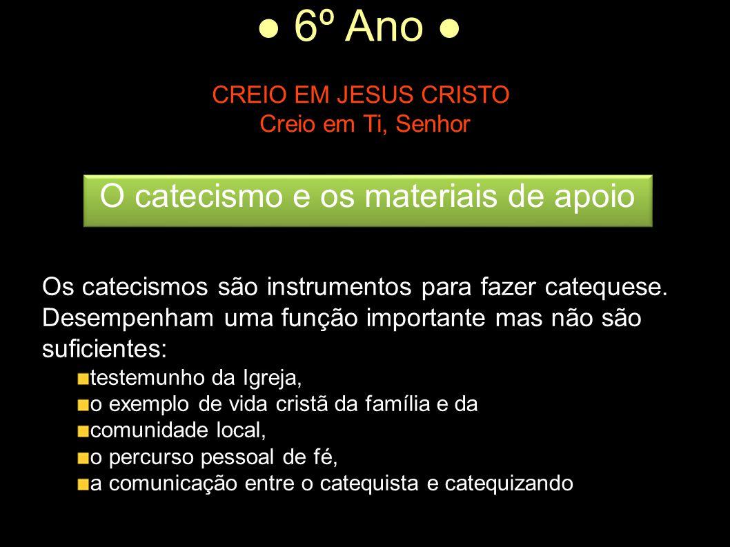O catecismo e os materiais de apoio