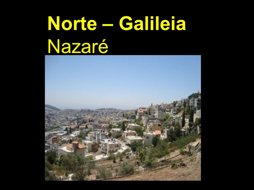 Norte – Galileia Nazaré