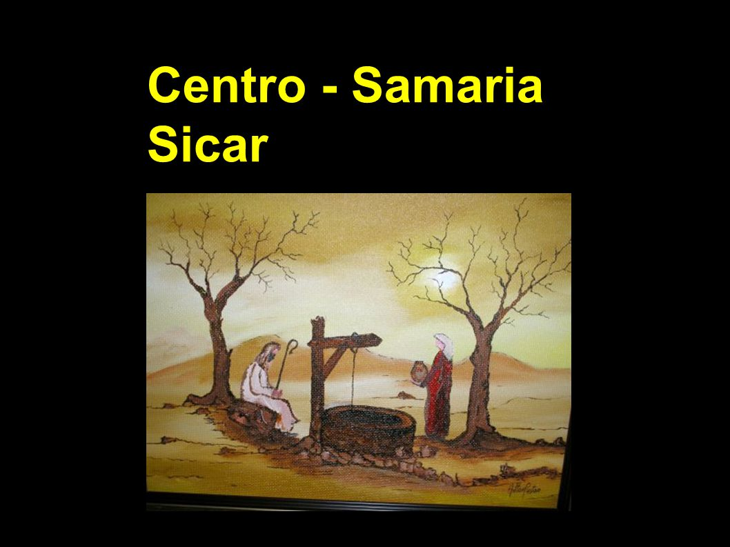Centro - Samaria Sicar