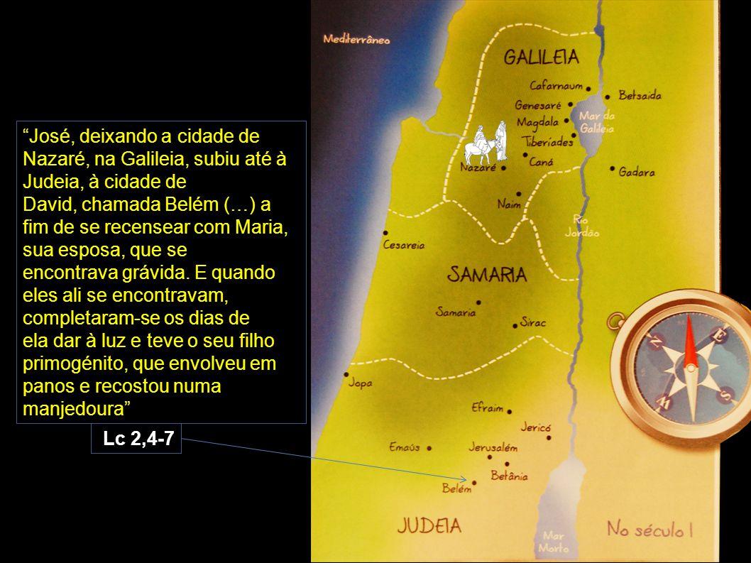 José, deixando a cidade de Nazaré, na Galileia, subiu até à Judeia, à cidade de