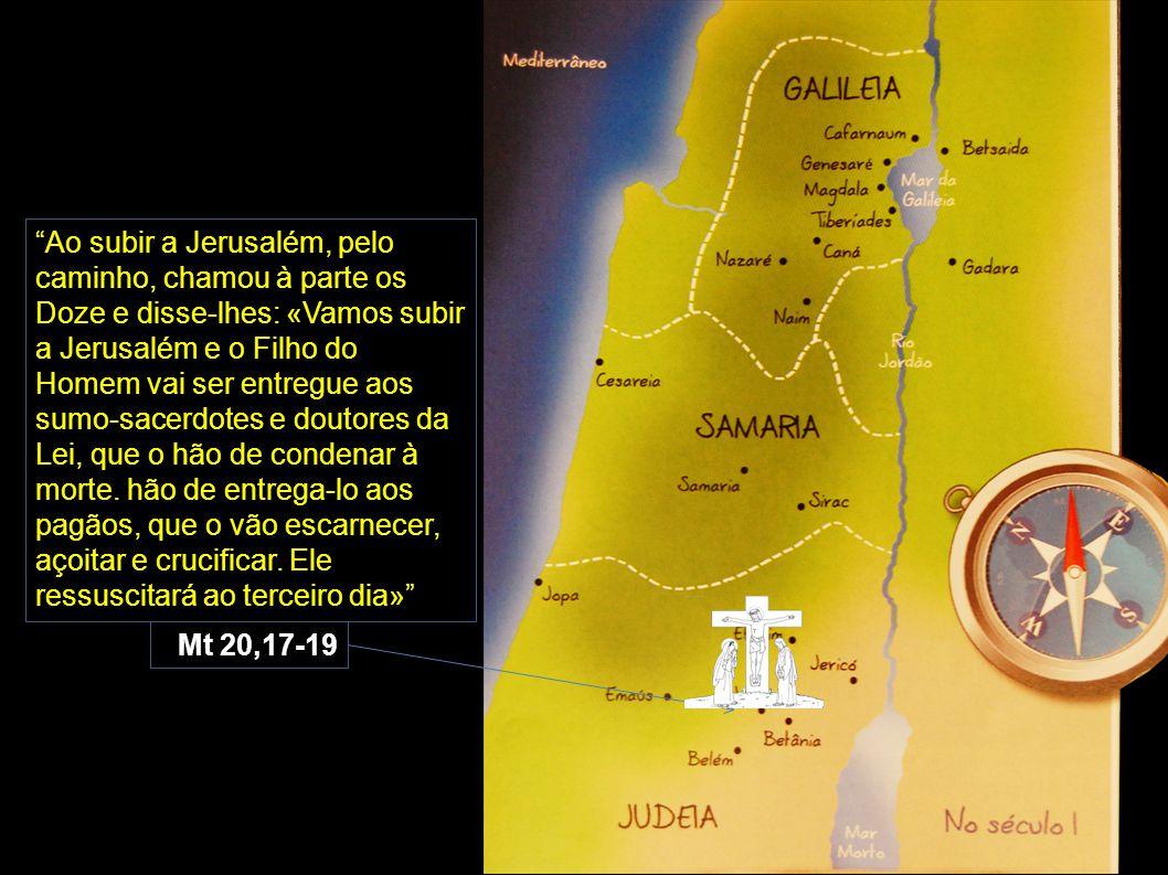 Ao subir a Jerusalém, pelo caminho, chamou à parte os Doze e disse-lhes: «Vamos subir a Jerusalém e o Filho do Homem vai ser entregue aos sumo-sacerdotes e doutores da
