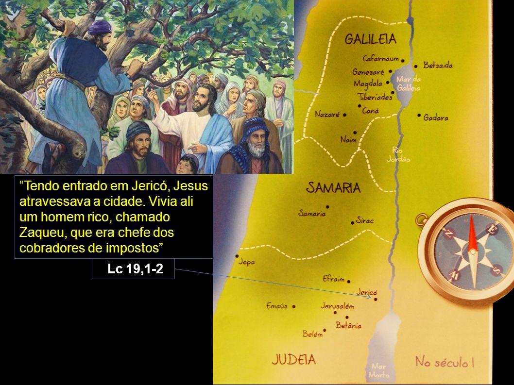 Tendo entrado em Jericó, Jesus atravessava a cidade