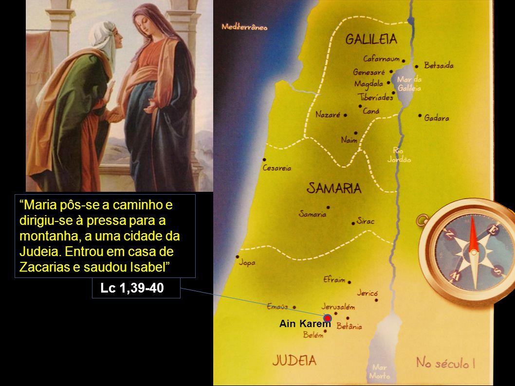 Maria pôs-se a caminho e dirigiu-se à pressa para a montanha, a uma cidade da Judeia. Entrou em casa de Zacarias e saudou Isabel