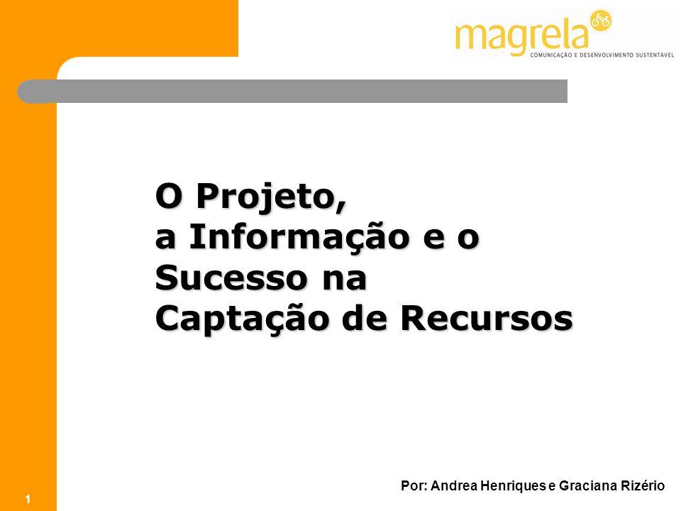 O Projeto, a Informação e o Sucesso na Captação de Recursos