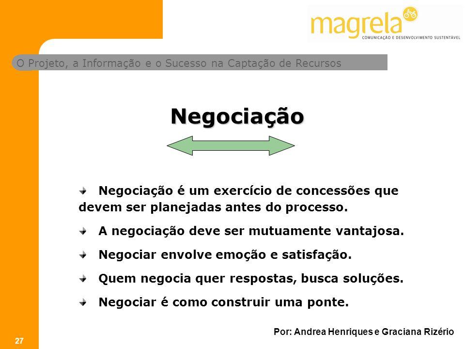 Negociação Negociação é um exercício de concessões que devem ser planejadas antes do processo. A negociação deve ser mutuamente vantajosa.