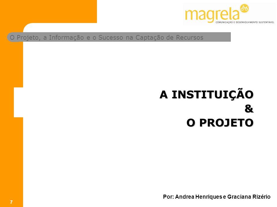 A INSTITUIÇÃO & O PROJETO