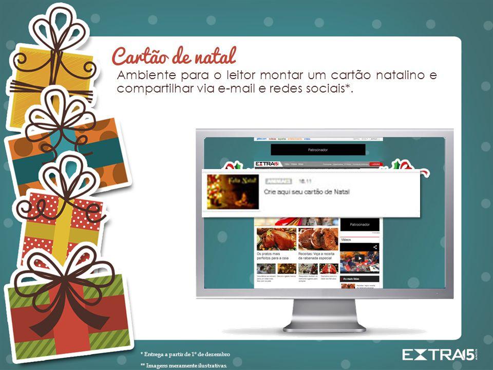 Ambiente para o leitor montar um cartão natalino e compartilhar via e-mail e redes sociais*.