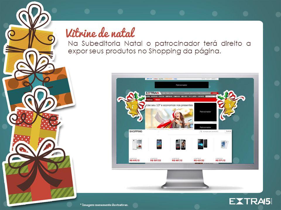 Na Subeditoria Natal o patrocinador terá direito a expor seus produtos no Shopping da página.