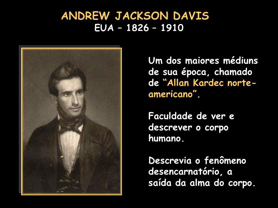 ANDREW JACKSON DAVIS EUA – 1826 – 1910