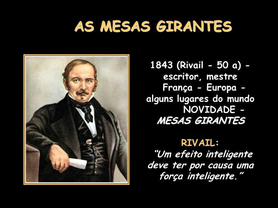 AS MESAS GIRANTES 1843 (Rivail - 50 a) - escritor, mestre
