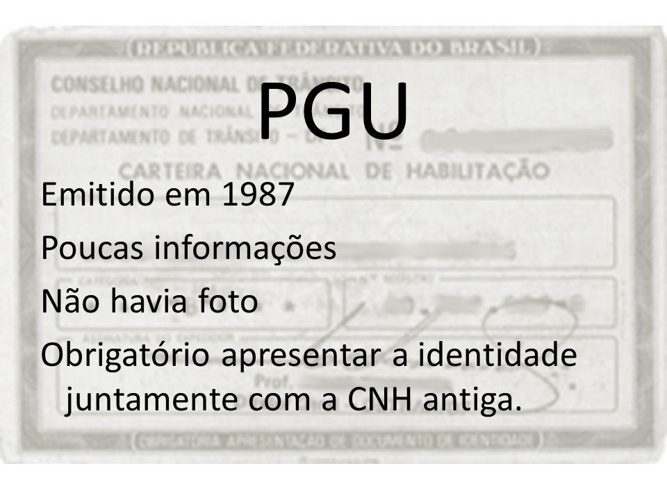 PGU Emitido em 1987 Poucas informações Não havia foto