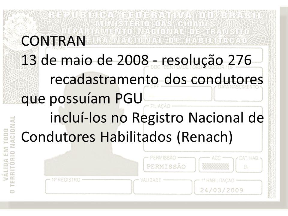 CONTRAN 13 de maio de 2008 - resolução 276. recadastramento dos condutores que possuíam PGU.