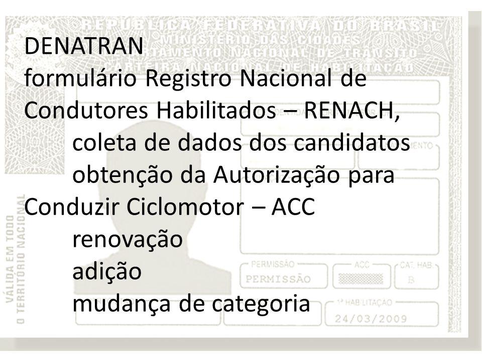 DENATRAN formulário Registro Nacional de Condutores Habilitados – RENACH, coleta de dados dos candidatos.