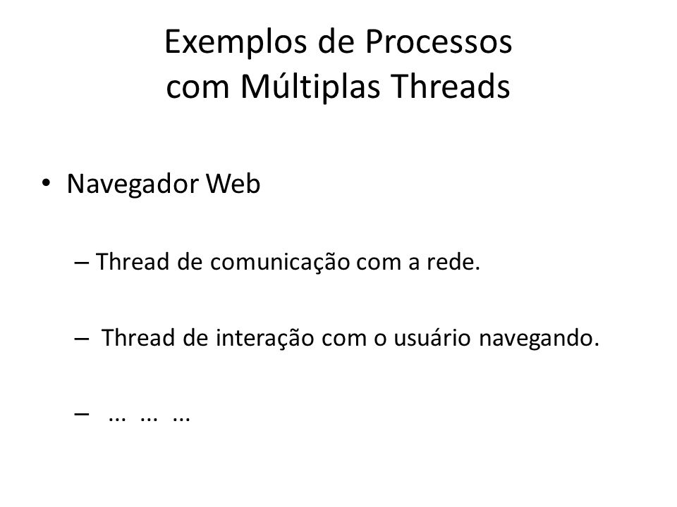 Exemplos de Processos com Múltiplas Threads