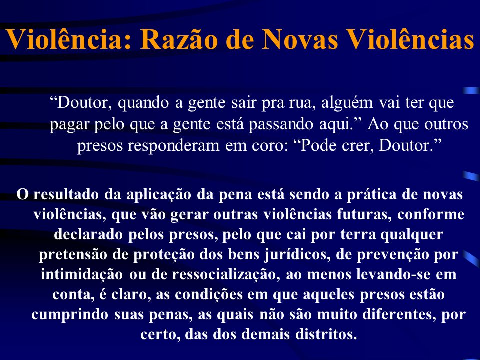 Violência: Razão de Novas Violências