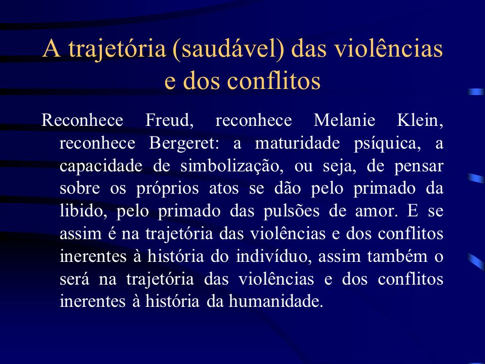 A trajetória (saudável) das violências e dos conflitos