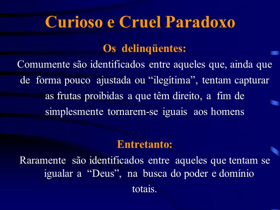 Curioso e Cruel Paradoxo