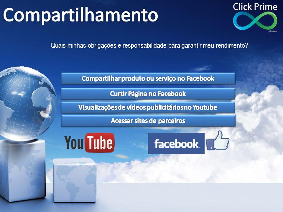 Compartilhamento Quais minhas obrigações e responsabilidade para garantir meu rendimento Compartilhar produto ou serviço no Facebook.