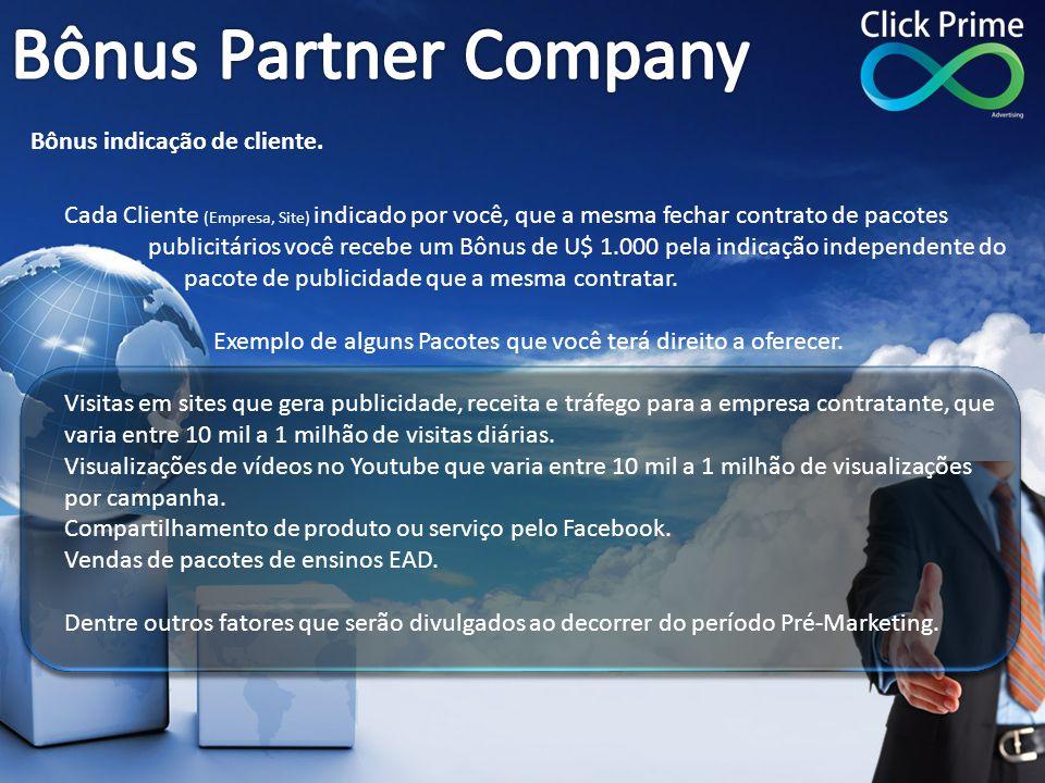 Bônus Partner Company Bônus indicação de cliente.