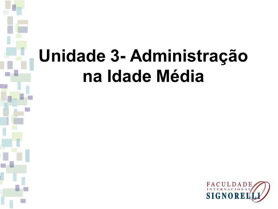 Unidade 3- Administração na Idade Média