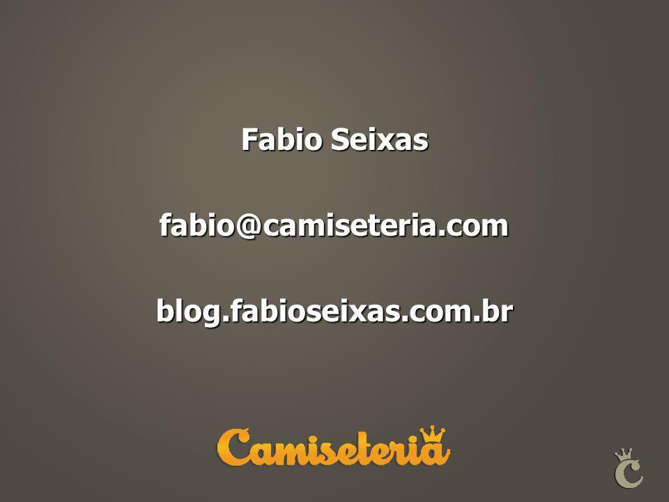 Fabio Seixas fabio@camiseteria.com blog.fabioseixas.com.br