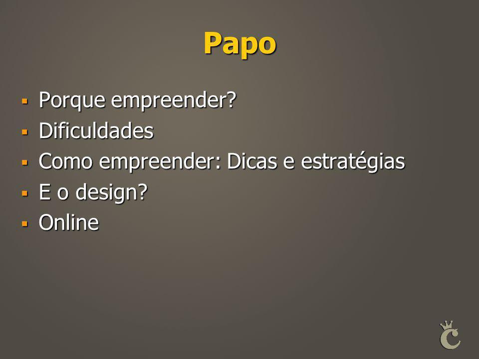 Papo Porque empreender Dificuldades