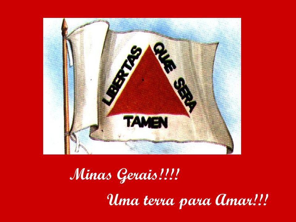 Minas Gerais!!!! Uma terra para Amar!!!