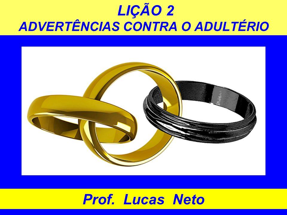 LIÇÃO 2 ADVERTÊNCIAS CONTRA O ADULTÉRIO