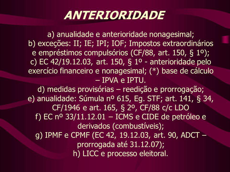 ANTERIORIDADE a) anualidade e anterioridade nonagesimal;