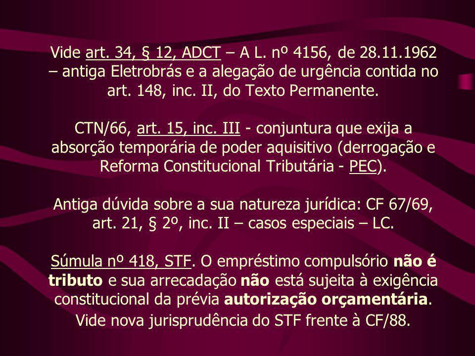 Vide art. 34, § 12, ADCT – A L.