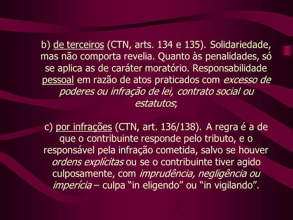 b) de terceiros (CTN, arts. 134 e 135)