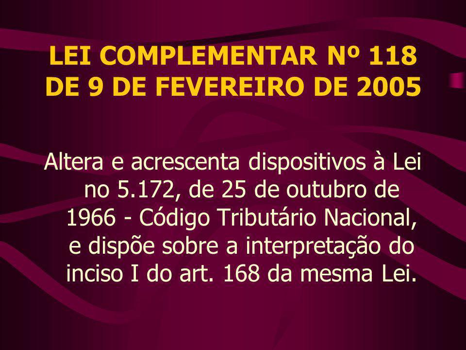 LEI COMPLEMENTAR Nº 118 DE 9 DE FEVEREIRO DE 2005
