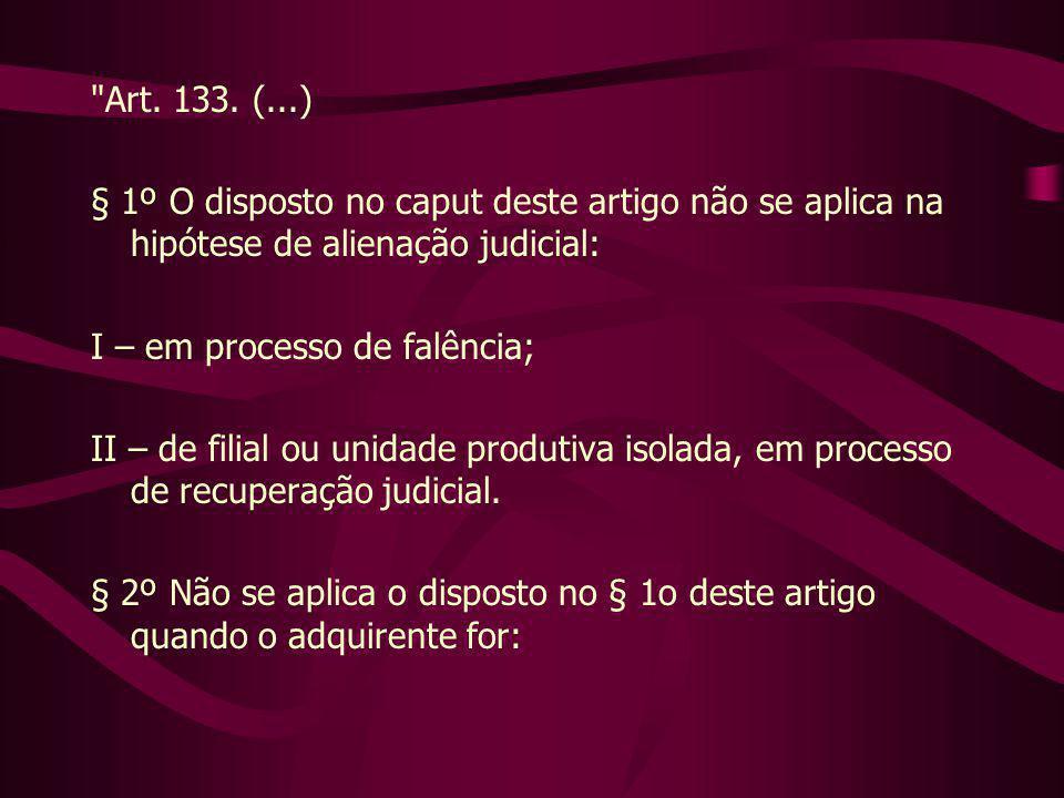 Art. 133. (...) § 1º O disposto no caput deste artigo não se aplica na hipótese de alienação judicial: