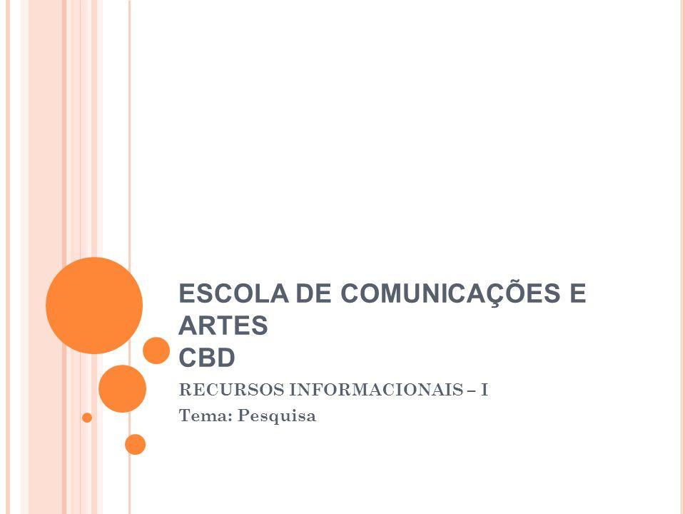 ESCOLA DE COMUNICAÇÕES E ARTES CBD