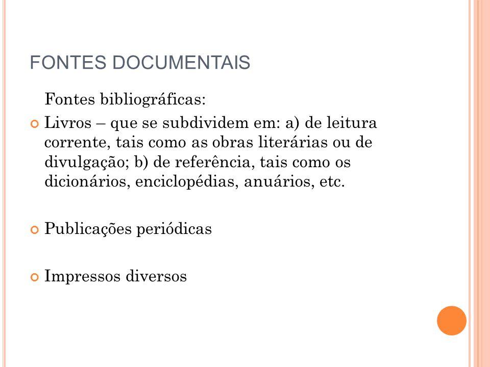 FONTES DOCUMENTAIS Fontes bibliográficas: