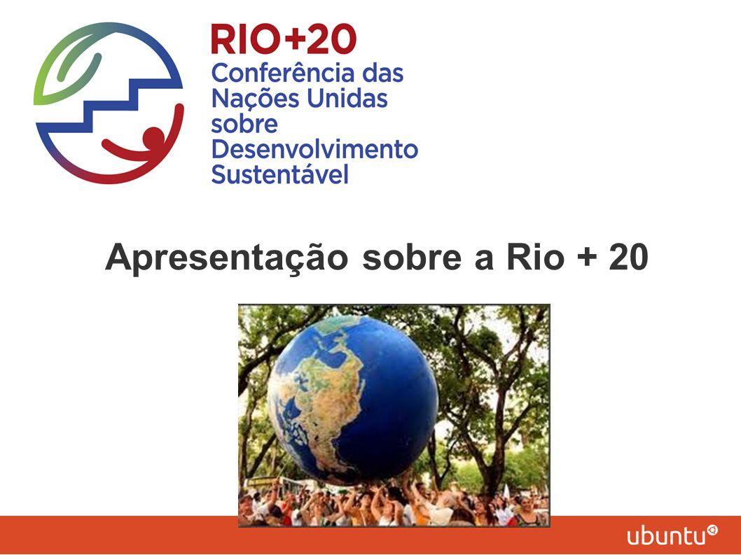 Apresentação sobre a Rio + 20