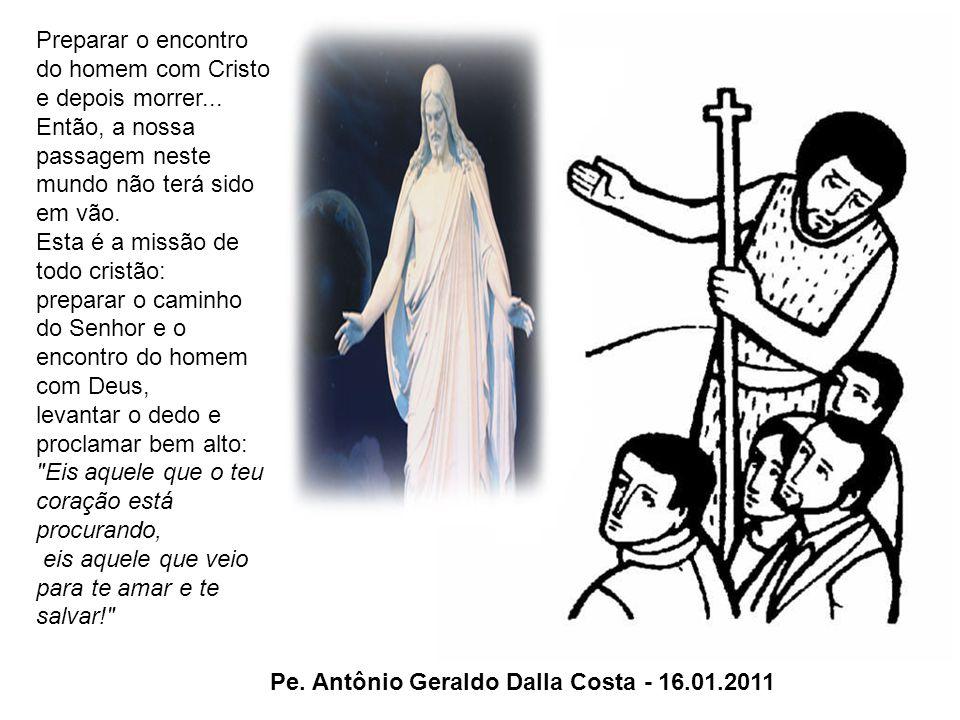 Preparar o encontro do homem com Cristo e depois morrer...