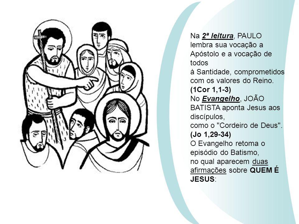 Na 2ª leitura, PAULO lembra sua vocação a Apóstolo e a vocação de todos