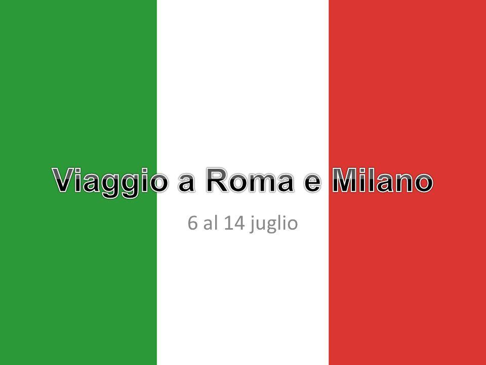 Viaggio a Roma e Milano 6 al 14 juglio