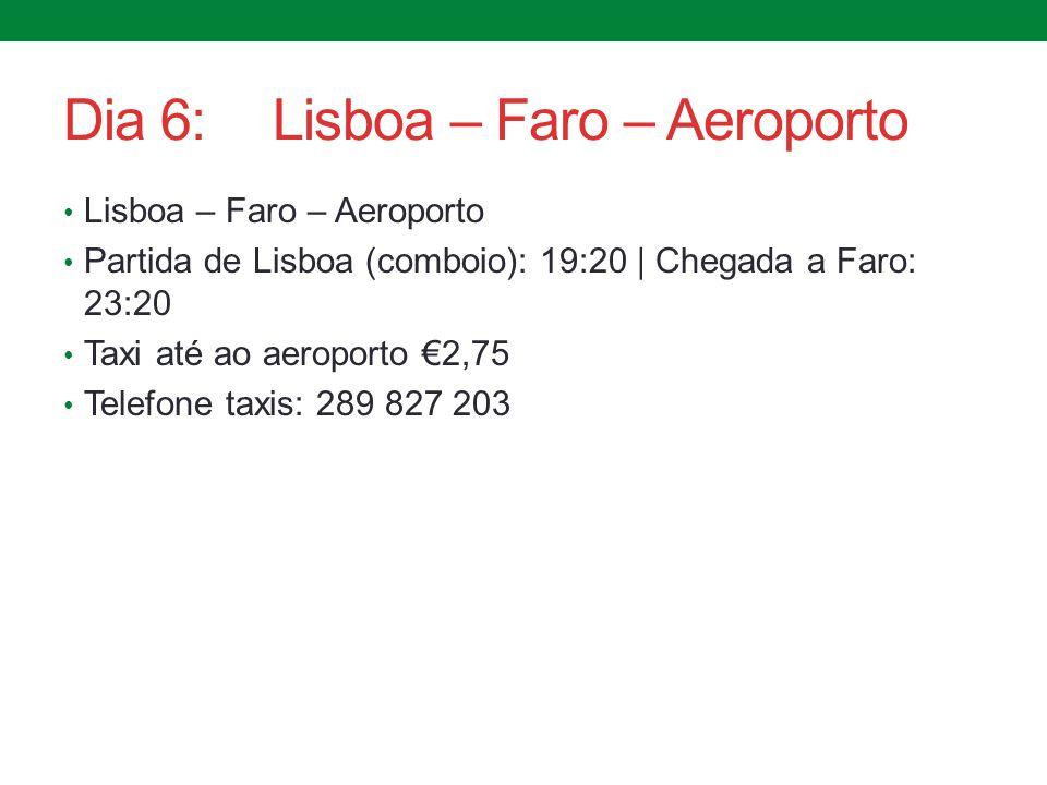 Dia 6: Lisboa – Faro – Aeroporto