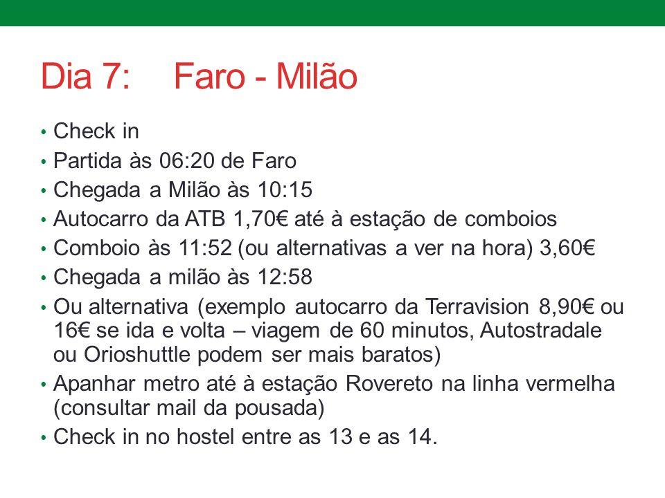 Dia 7: Faro - Milão Check in Partida às 06:20 de Faro