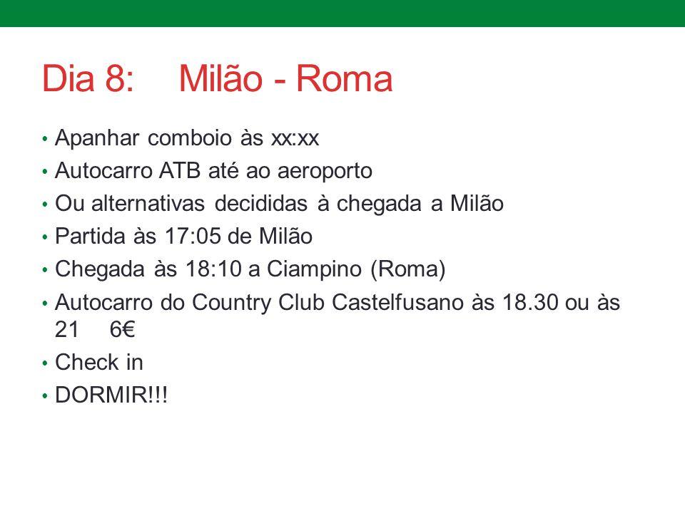 Dia 8: Milão - Roma Apanhar comboio às xx:xx