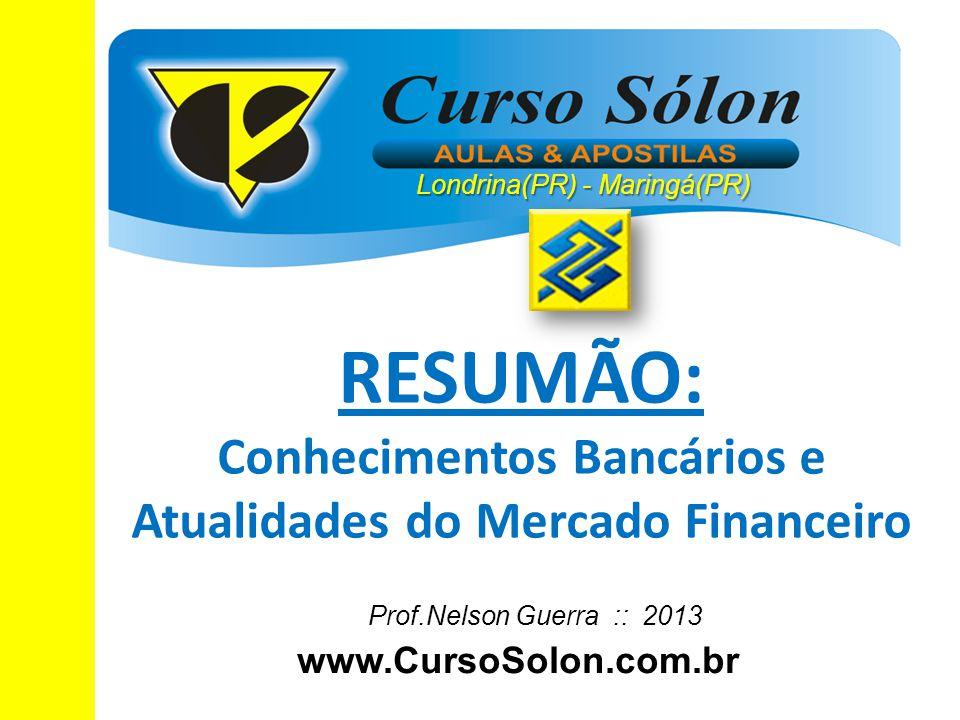 RESUMÃO: Conhecimentos Bancários e Atualidades do Mercado Financeiro